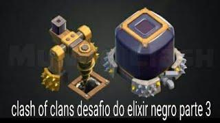 jogando clash of clans desafio do elixir negro parte 3