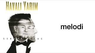Serdar Ortaç - Havalı Yarim (feat. Yıldız Tilbe) Şarkı Sözleri-Lyrics