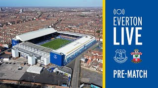 EVERTON V SOUTHAMPTON | LIVE PRE-MATCH SHOW FROM GOODISON PARK!