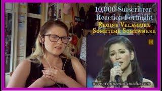10,000 Subscriber Reaction Fortnight Day 10: Regine Velasquez: Sometime Somewhere
