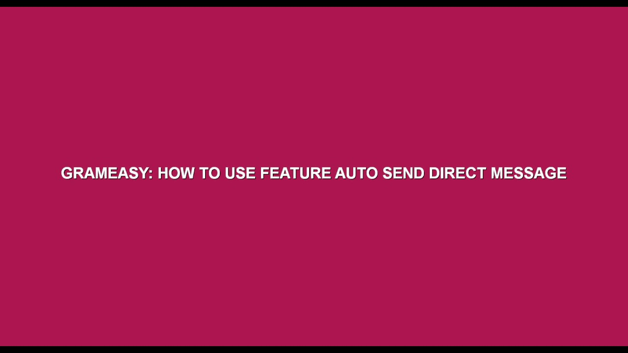GramEasy: How To Use Feature Auto Send Direct Message