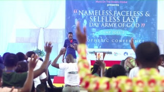 The Nameless, Faceless & Selfless Last Day Army Prophetic Conference [Day 4]