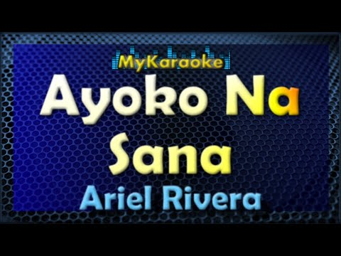 Ayoko Na Sana - Karaoke version in the style of Ariel Rivera