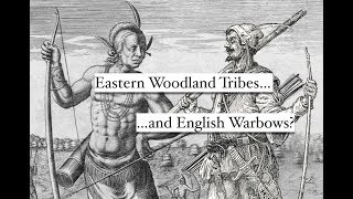 Eastern Woodland Tribes and English Warbows?
