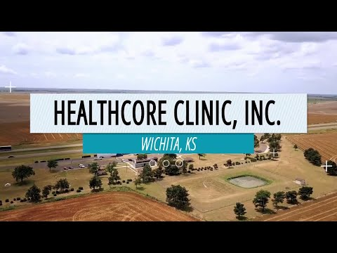 HealthCore Clinic: Rapid expansion in Wichita
