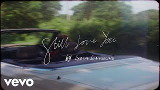 Lydia Evangeline - Still Love You (Official Video)