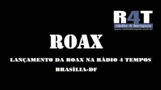 Baixar ROAX-LANÇAMENTO DA ROAX NA RÁDIO 4 TEMPOS (DISTRITO FEDERAL-DF)