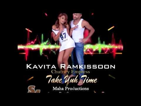 Kavita Ramkissoon - Take Yuh Time [ Chutney Soca 2017 ]