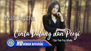 Mala Agatha CINTA DATANG DAN PERGI HD.mp3