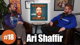 Whiskey Ginger - Ari Shaffir - #018