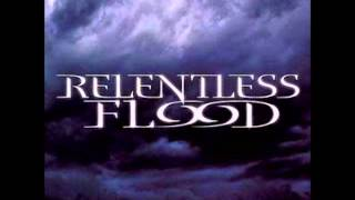 Get Behind Me -  Relentless Flood