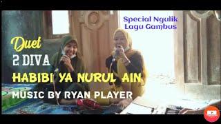 2 DIVA Duet !! HABIBI YA NURUL AIN (cover) ~ Kakak Adik (Mba Eka feat Mba Dwi) music by Ryan Player