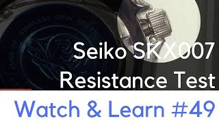 Seiko SKX007 Diver Water Resistance Test - Watch and Learn #49