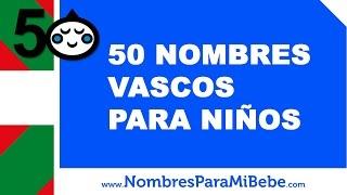50 nombres vascos para niños - los mejores nombres de bebé - www.nombresparamibebe.com