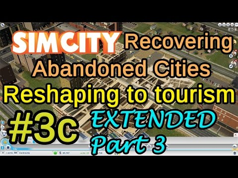 #3c Reshaping to Tourism EXTENDED Part 3 (Simcity Recovering Abandoned Cities) |