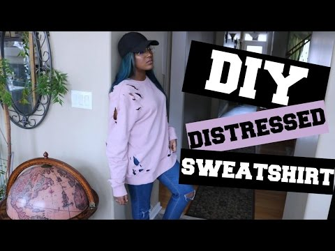 DIY DISTRESSED SWEATER | YEEZY INSPIRED | CLOTHING HACKS