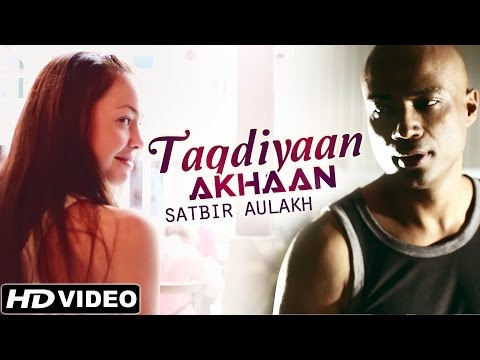 Taqdiyan Akhaan - Satbir Aulakh - Band Pulse - Official Video - Latest Punjabi Songs 2015