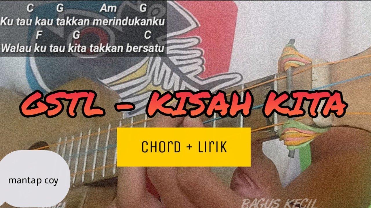 GSTL - KISAH KITA COVER KENTRUNG SENAR 3 || KUNCI + LIRIK ...