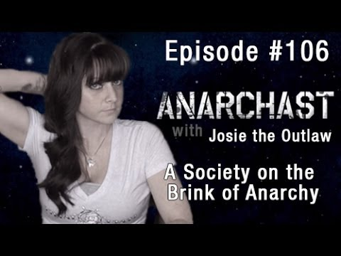 Anarchast Ep. 106 Jeff Berwick Interviews Josie the Outlaw