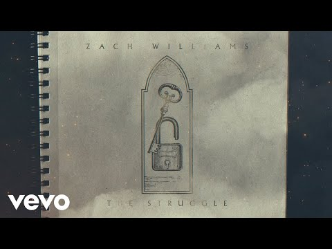 Zach Williams - The Struggle (Official Lyric Video)