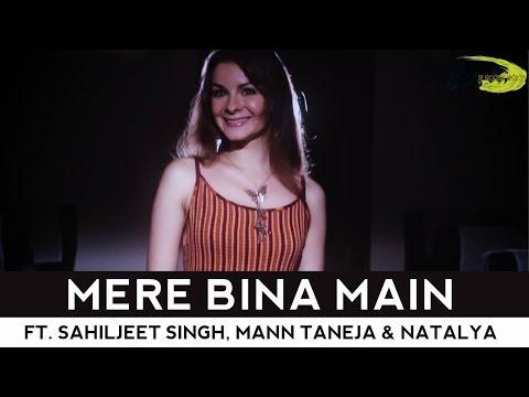 Mere Bina - The Kroonerz Project | Sahiljeet Singh | Mann Taneja | Natalya