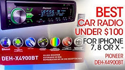 Best Car Radio under $100 for the iPhone 7, 8 or X - Pioneer DEH-X4900BT