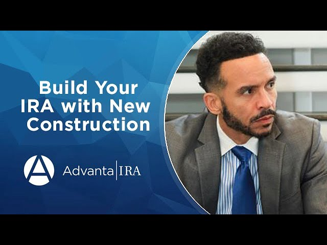 Build Your IRA with New Construction