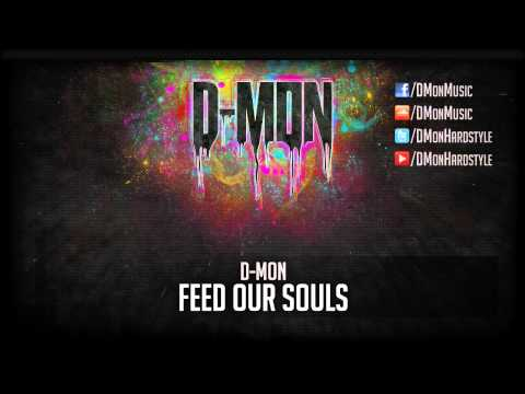 D-Mon - Feed Our Souls (official Preview)