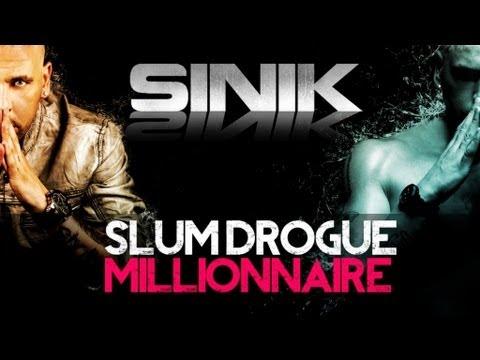 Sinik - Slum Drogue Millionnaires (Son)