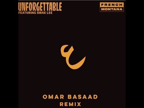 French Montana - Unforgettable (Feat. Swae Lee) [Omar Basaad Remix]