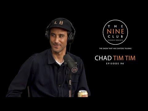 Chad Tim Tim  The Nine Club With Chris Roberts  Episode 96