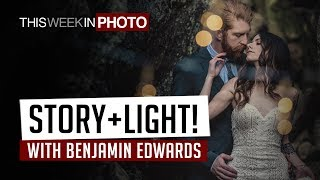 Photography with Story + Light with Benjamin Edwards