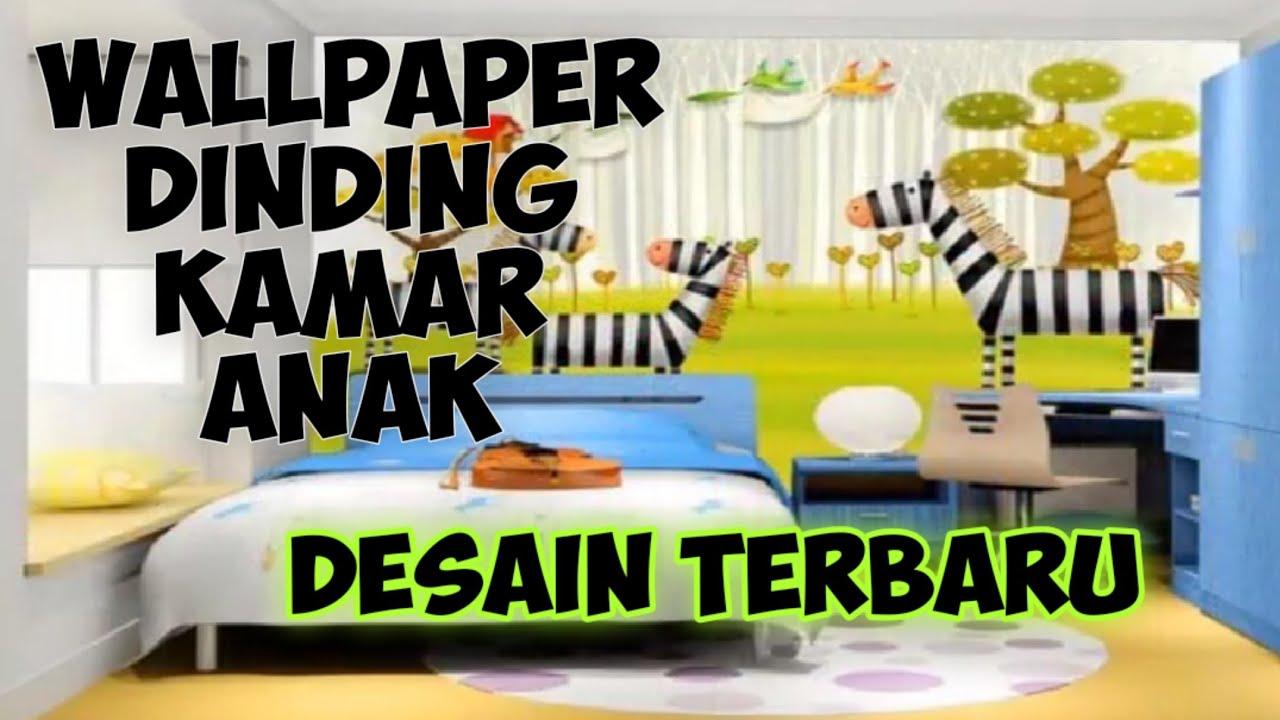 Wallpaper Dinding Kamar Anak Desain Terbaru Paling Keren Youtube