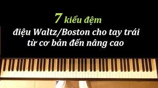 Tự Học Piano Solo/Cover: Điệu Waltz/Boston - 7 kiểu đệm tay trái từ dễ đến khó