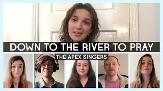 DOWN TO THE RIVER TO PRAY - The Apex Singers