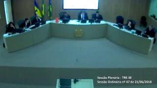Sessão Ordinária nº 47/2018. Transmissão na íntegra dos julgamentos do Tribunal Regional Eleitoral de Sergipe TRE-SE.