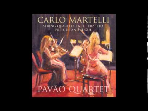 04. Carlo Martelli - String Quartet No 1 in C - The Pavão Quartet
