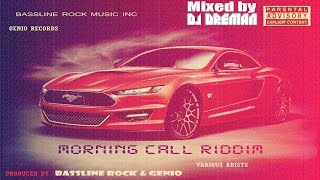 Morning Call Riddim Mix (Oct. 2014, Bassline Rock Music)