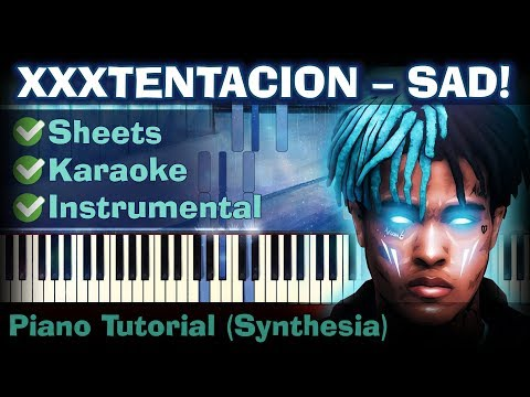 XXXTENTACION - SAD!  | Piano Tutorial | Synthesia| How to play | Sheets | Instrumental + karaoke