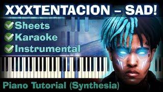 XXXTENTACION - SAD!  | Piano Tutorial | Synthesia| How to play | Sheets | Instrumental + karaoke