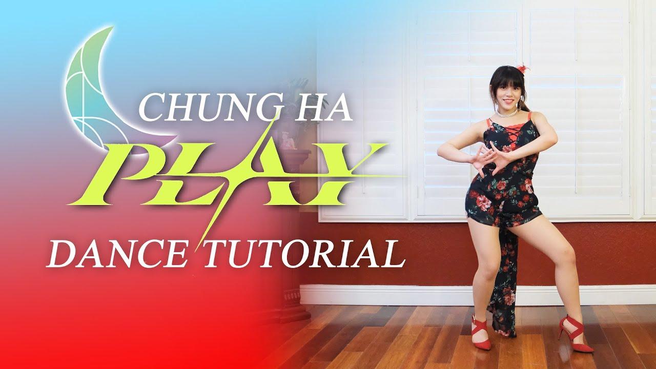 CHUNG HA 청하 'PLAY' Dance Tutorial (Mirrored + Explanation)| Sheryl Chang
