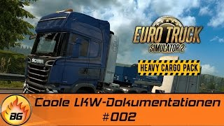 ETS2 - Heavy Cargo Pack #002 | Coole LKW-Dokumentationen | Let