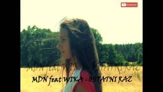 MDN feat WIKA - Ostatni Raz
