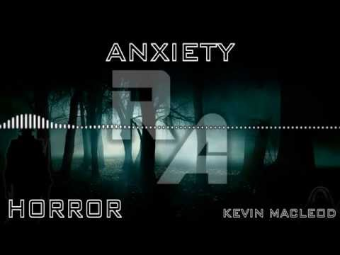 Royalty Free Music - Anxiety - Horror - Kevin MacLeod