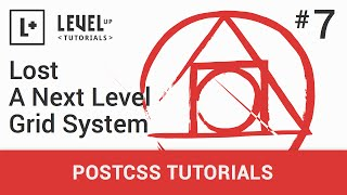 #7 - Lost, A Next Level Grid System