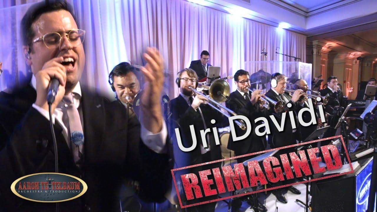 "Uri Davidi ""REIMAGINED"" An Aaron Teitelbaum Production I אורי דוידי"