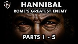 Hannibal (PARTS 1 - 5) ⚔️ Rome's Greatest Enemy ⚔️ Second Punic War