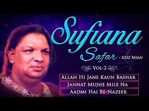 Sufiana Safar With Aziz Mian - Volume 2 | Allah Jane Kon Bashar, Jannat Mujhe Mile Na, Admi Benazir