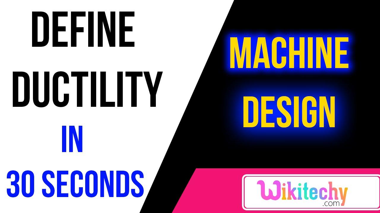 define ductility machine design interview questions mechanical define ductility machine design interview questions mechanical engineering questions