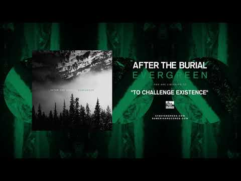 AFTER THE BURIAL - To Challenge Existence Mp3